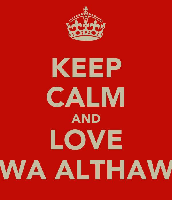 KEEP CALM AND LOVE LULWA ALTHAWADI