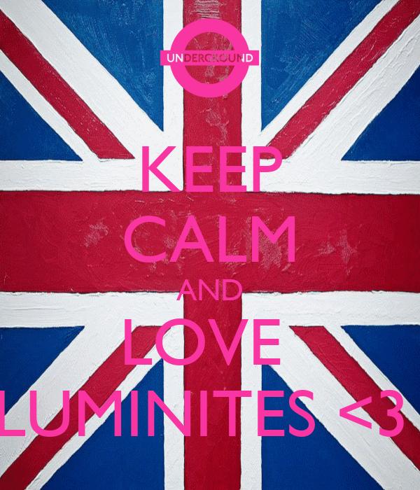 KEEP CALM AND LOVE  LUMINITES <3