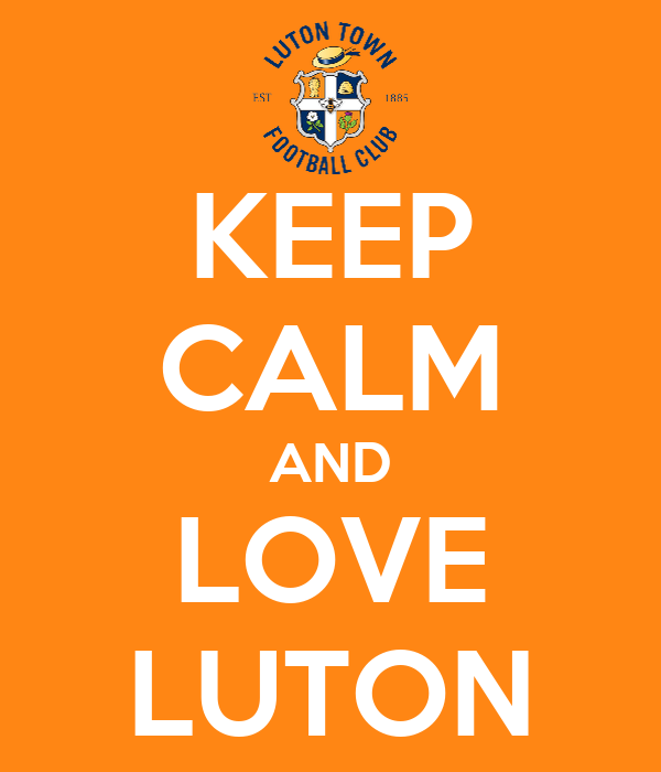 KEEP CALM AND LOVE LUTON