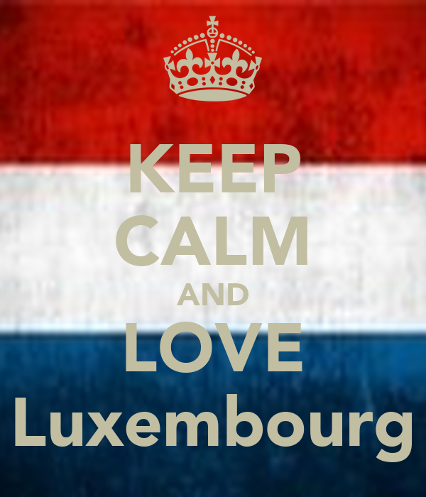 KEEP CALM AND LOVE Luxembourg