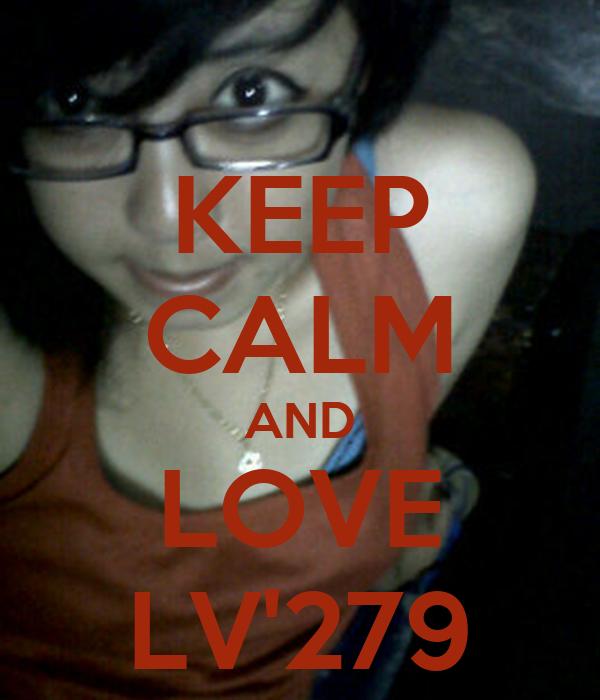 KEEP CALM AND LOVE LV'279