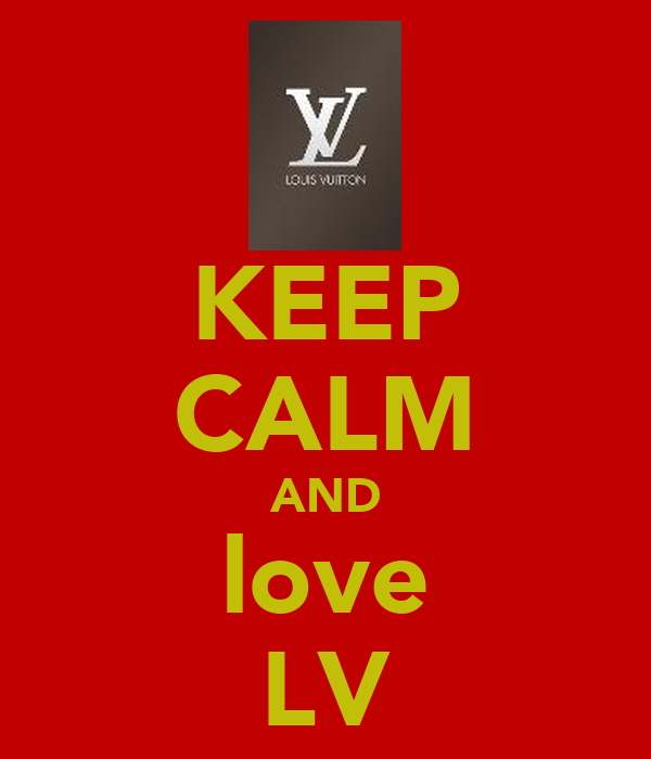 KEEP CALM AND love LV
