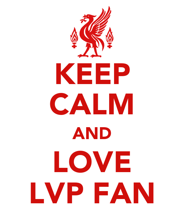 KEEP CALM AND LOVE LVP FAN