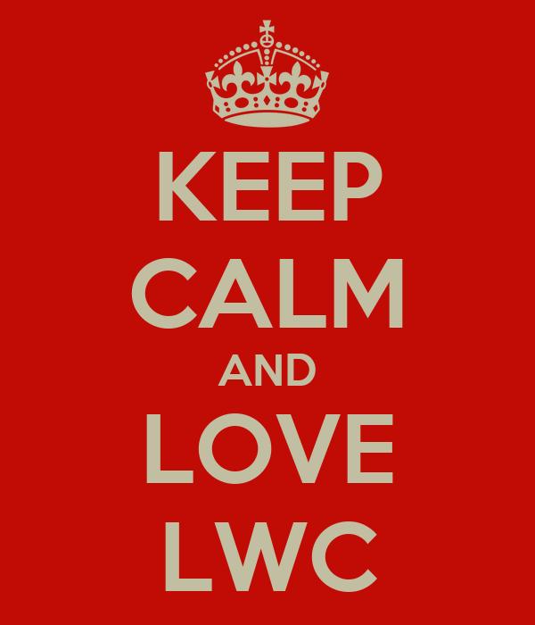 KEEP CALM AND LOVE LWC