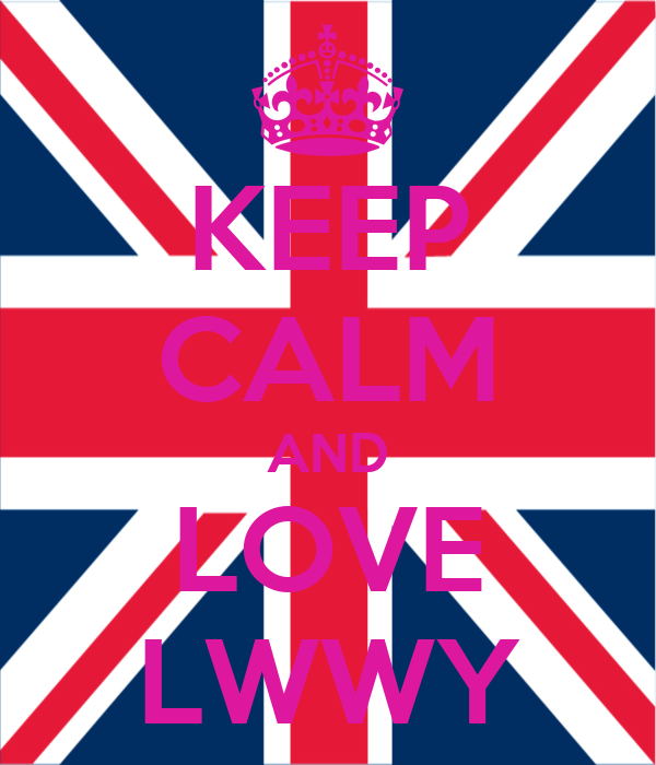 KEEP CALM AND LOVE LWWY