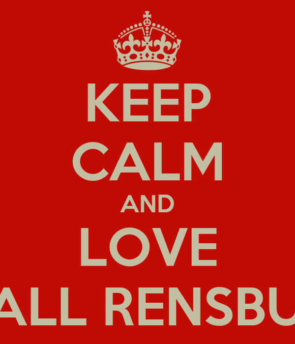 KEEP CALM AND LOVE LYALL RENSBURG