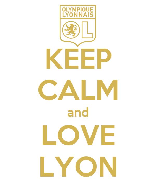 KEEP CALM and LOVE LYON