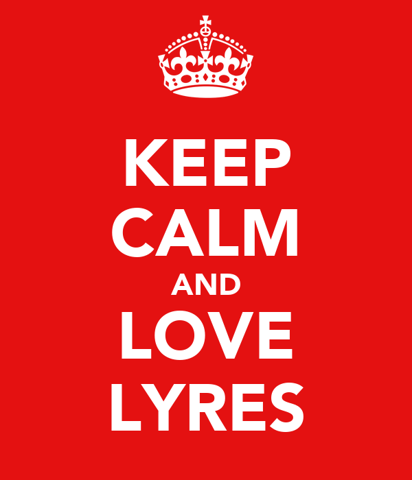 KEEP CALM AND LOVE LYRES
