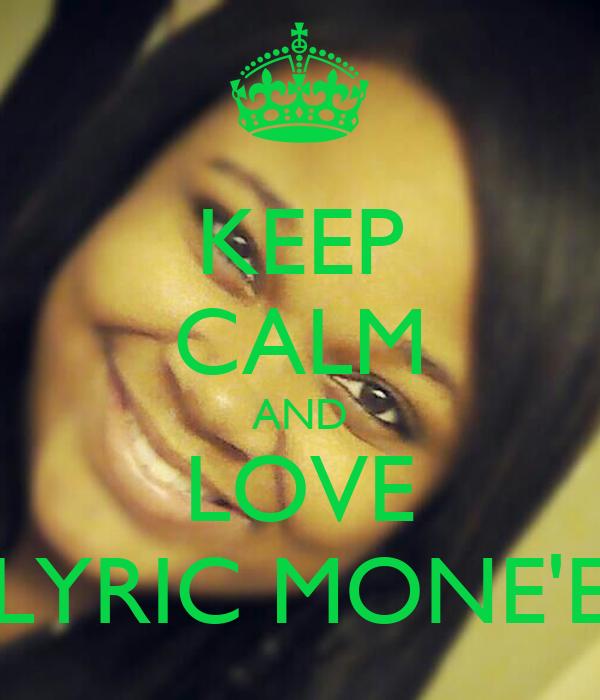 KEEP CALM AND LOVE LYRIC MONE'E