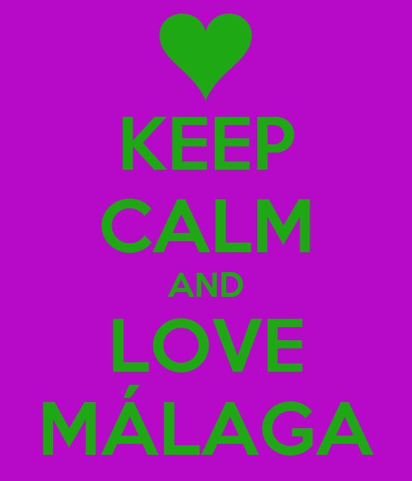 KEEP CALM AND LOVE MÁLAGA