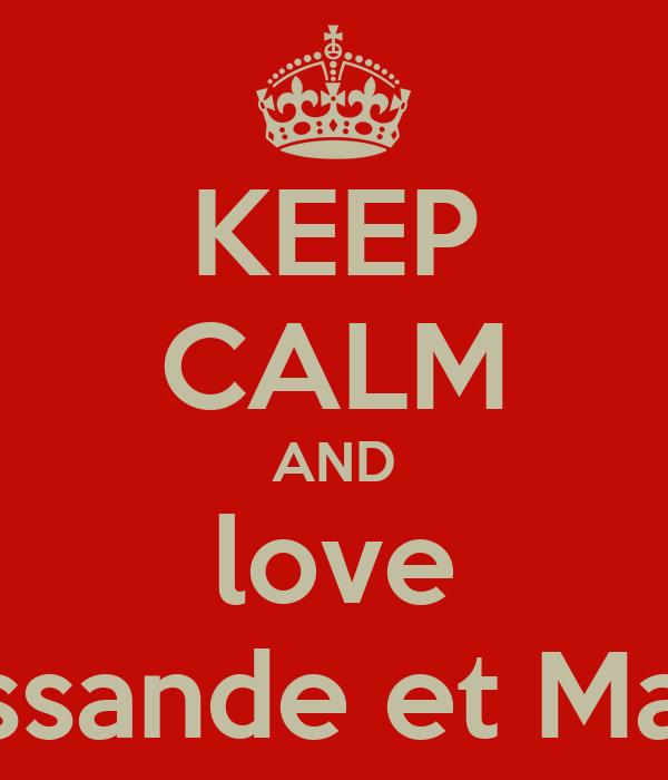 KEEP CALM AND love Mélissande et Manon