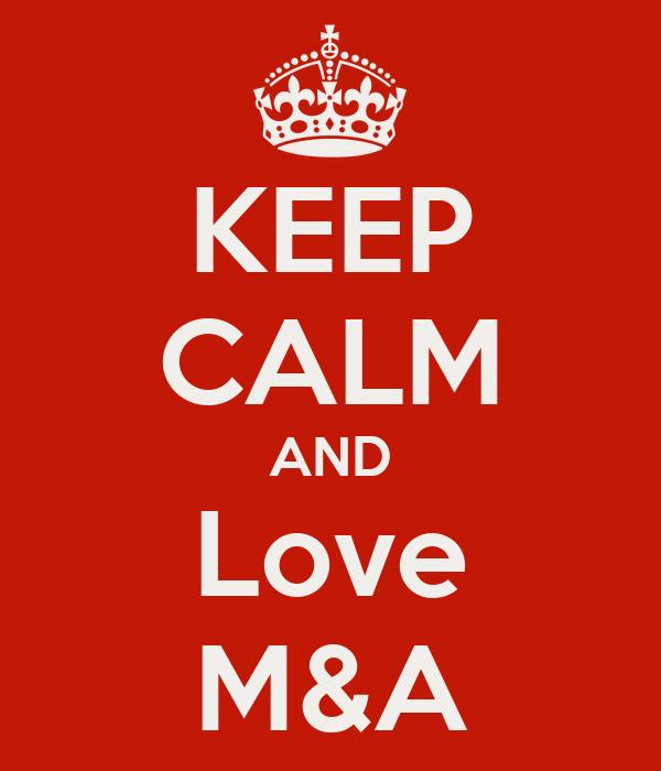 KEEP CALM AND Love M&A