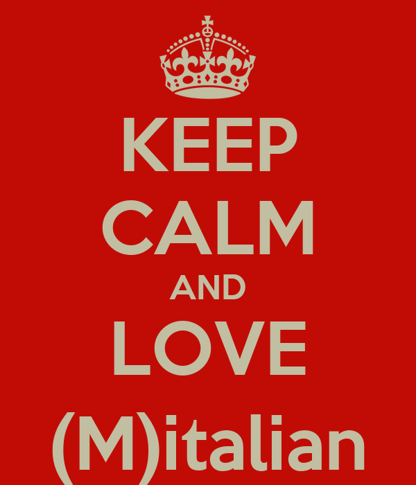 KEEP CALM AND LOVE (M)italian