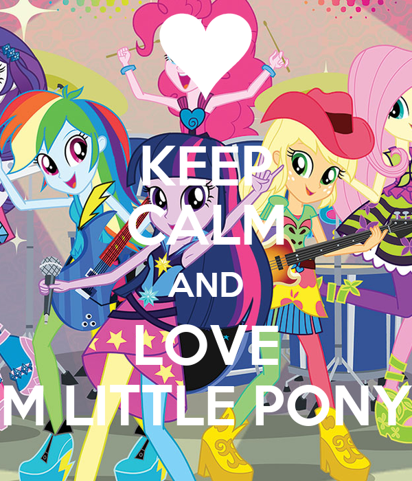KEEP CALM AND LOVE M LITTLE PONY