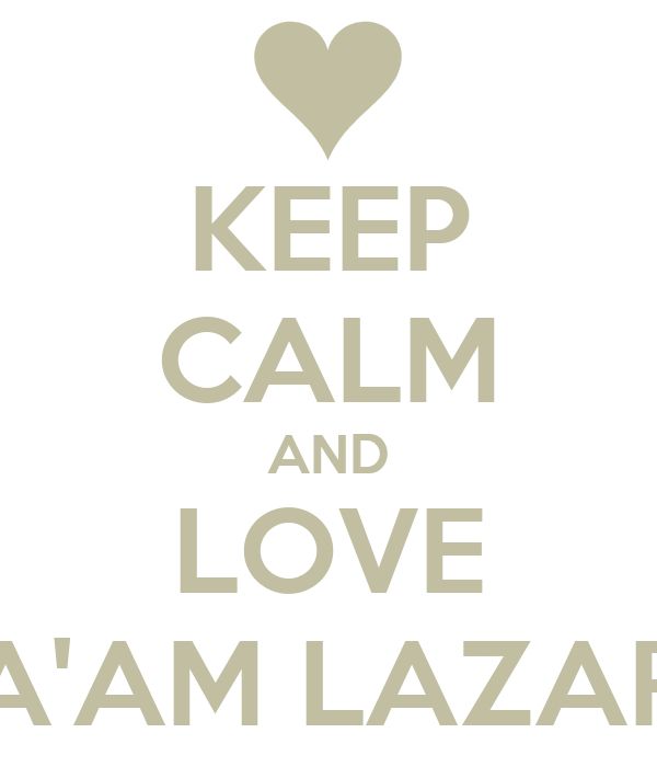 KEEP CALM AND LOVE MA'AM LAZARO