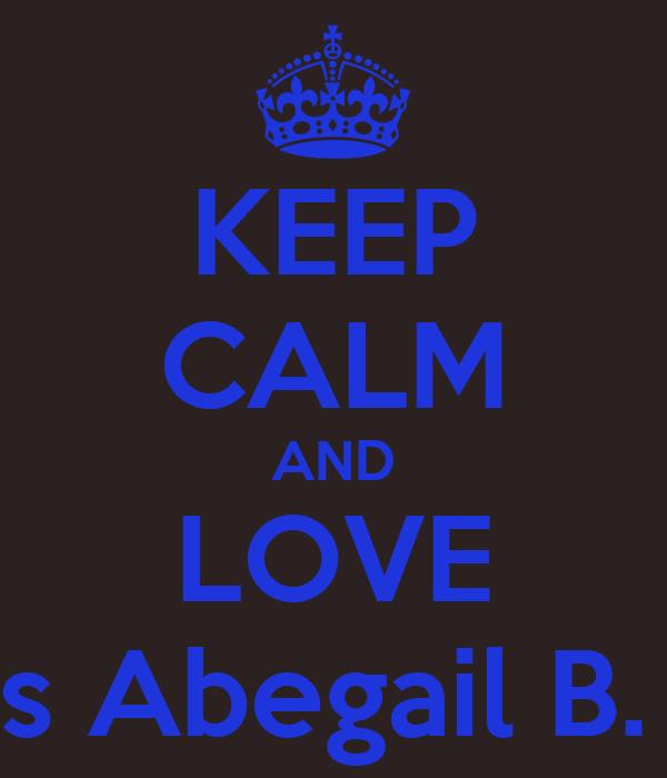 KEEP CALM AND LOVE Ma.Nieves Abegail B. Barcenas