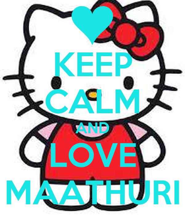 KEEP CALM AND LOVE MAATHURI