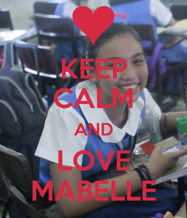 KEEP  CALM AND LOVE MABELLE