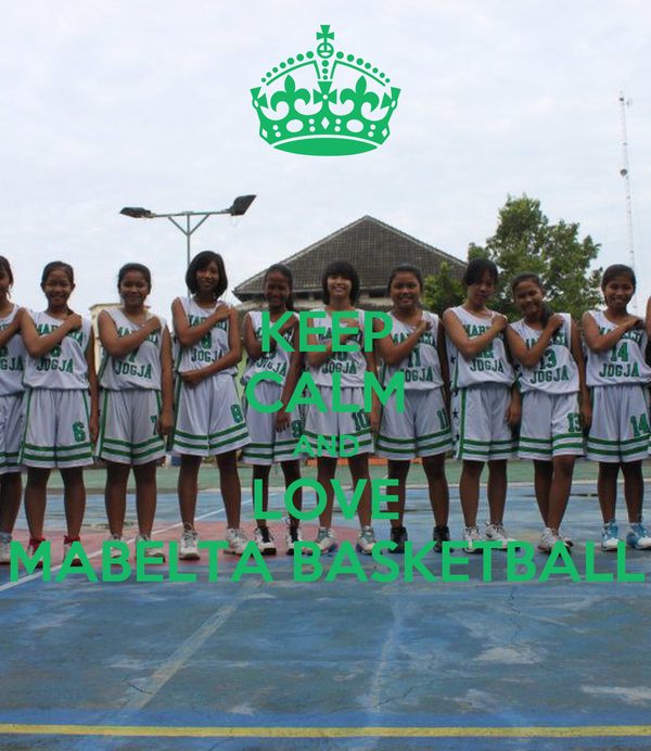 KEEP CALM AND LOVE MABELTA BASKETBALL