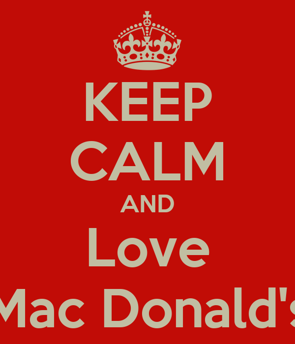 KEEP CALM AND Love Mac Donald's
