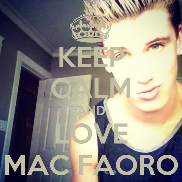 KEEP CALM AND LOVE MAC FAORO