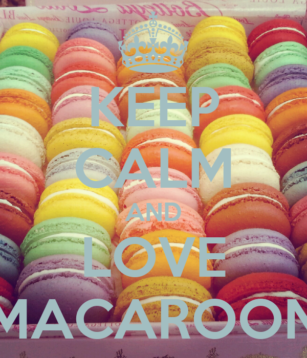 KEEP CALM AND LOVE MACAROON