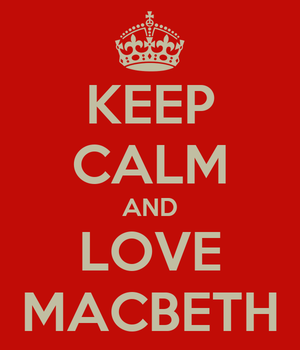 KEEP CALM AND LOVE MACBETH