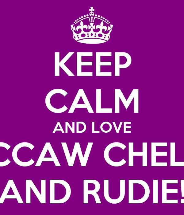 KEEP CALM AND LOVE MACCAW CHELSEA AND RUDIE!