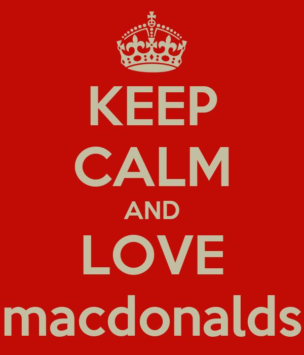 KEEP CALM AND LOVE macdonalds