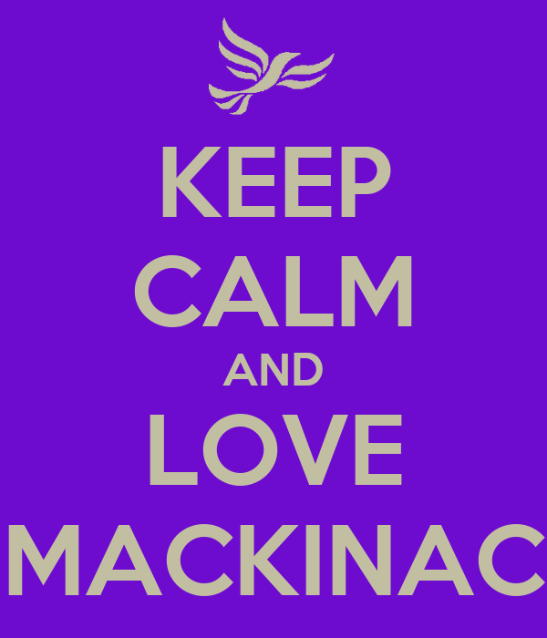 KEEP CALM AND LOVE MACKINAC