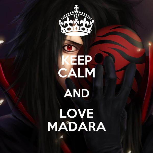 KEEP CALM AND LOVE MADARA