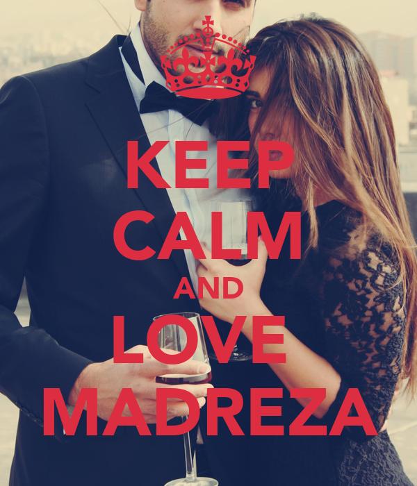 KEEP CALM AND LOVE  MADREZA