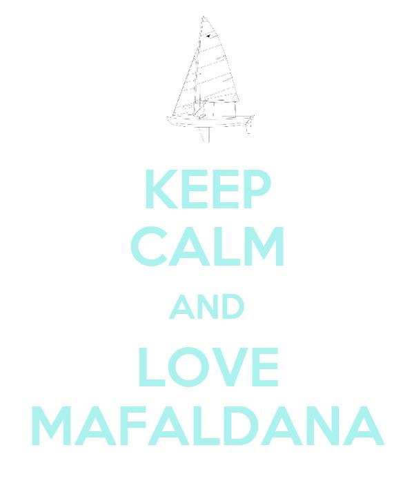 KEEP CALM AND LOVE MAFALDANA