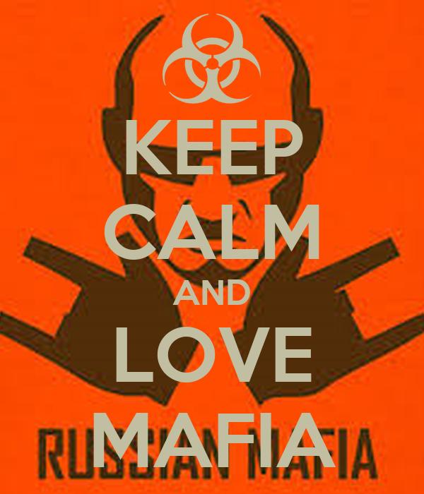KEEP CALM AND LOVE MAFIA