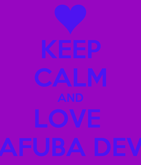 KEEP CALM AND LOVE  MAFUBA DEVIL