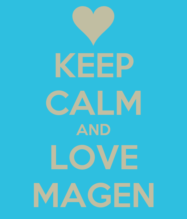 KEEP CALM AND LOVE MAGEN