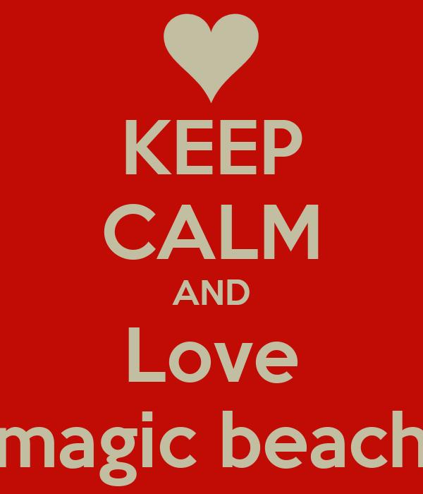 KEEP CALM AND Love magic beach