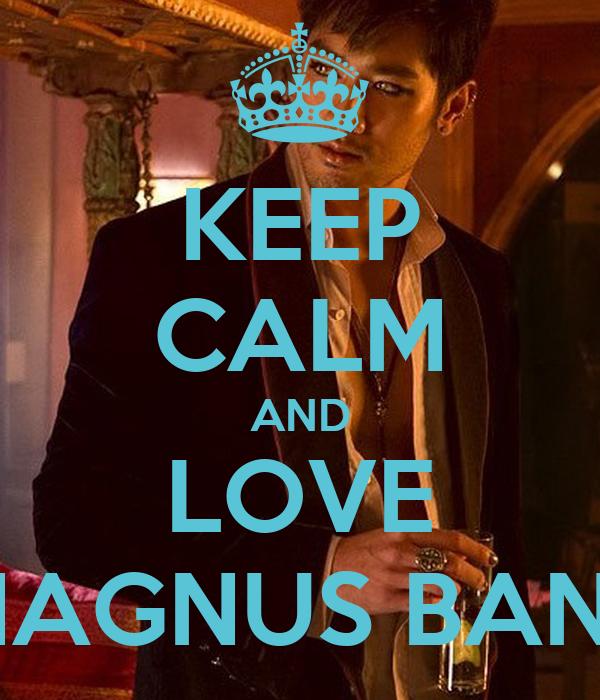 KEEP CALM AND LOVE MAGNUS BANE