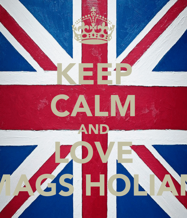 KEEP CALM AND LOVE MAGS HOLIAN