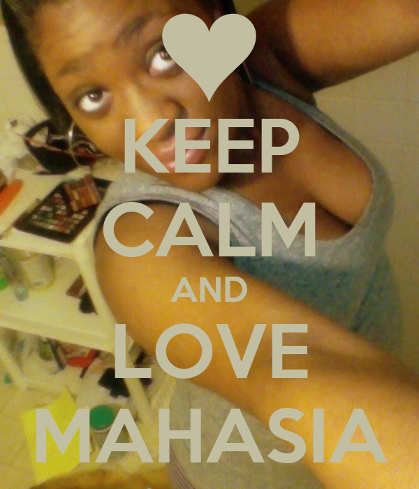 KEEP CALM AND LOVE MAHASIA