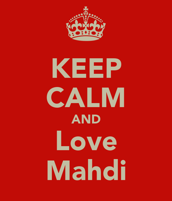 KEEP CALM AND Love Mahdi