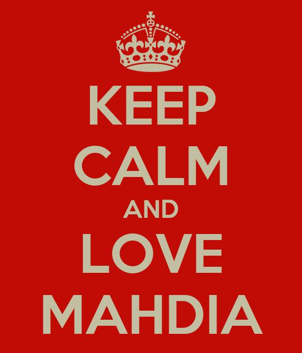 KEEP CALM AND LOVE MAHDIA