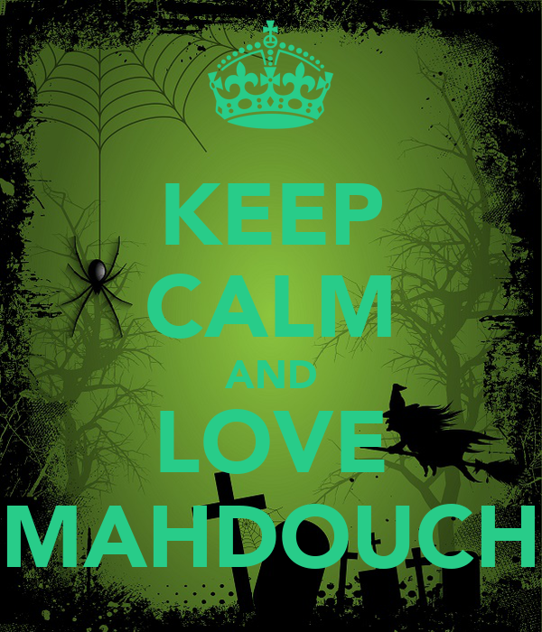 KEEP CALM AND LOVE MAHDOUCH