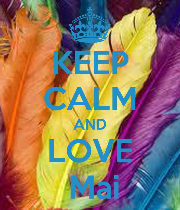 KEEP CALM AND LOVE   Mai