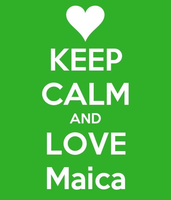KEEP CALM AND LOVE Maica