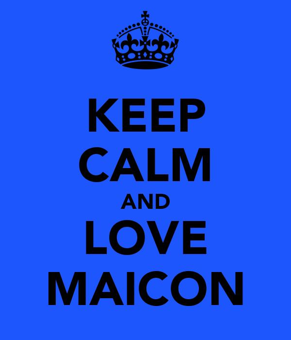 KEEP CALM AND LOVE MAICON