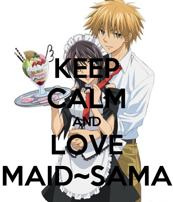 KEEP CALM AND LOVE MAID~SAMA