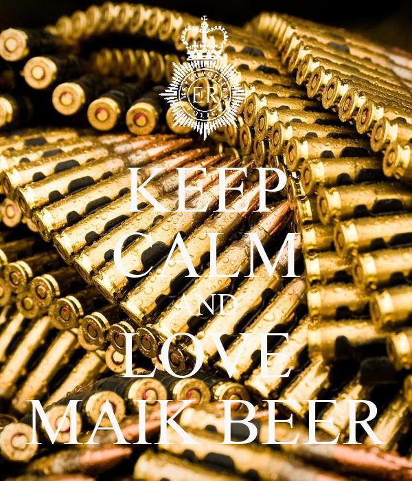 KEEP CALM AND LOVE MAIK BEER