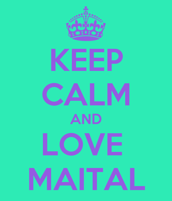 KEEP CALM AND LOVE  MAITAL