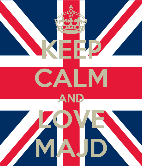 KEEP CALM AND LOVE MAJD